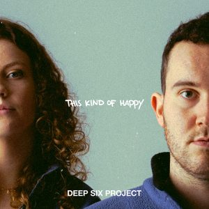 Deep Six Project - this kind of happy